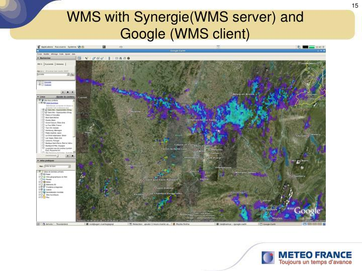 WMS with Synergie(WMS server) and Google (WMS client)
