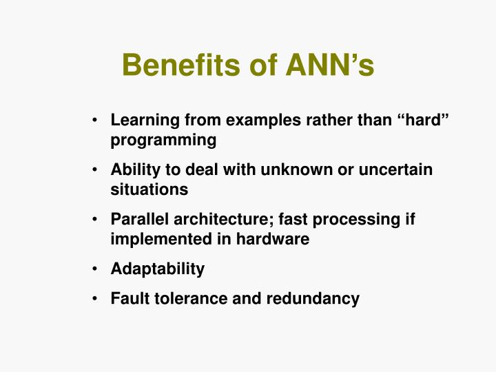 Benefits of ANN's