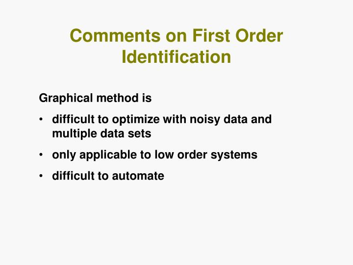 Comments on First Order Identification