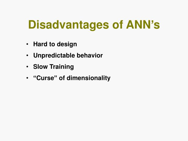 Disadvantages of ANN's