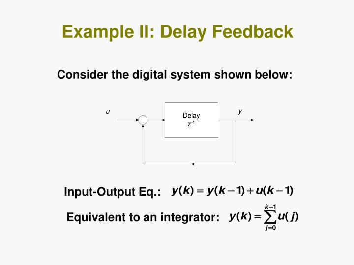Example II: Delay Feedback