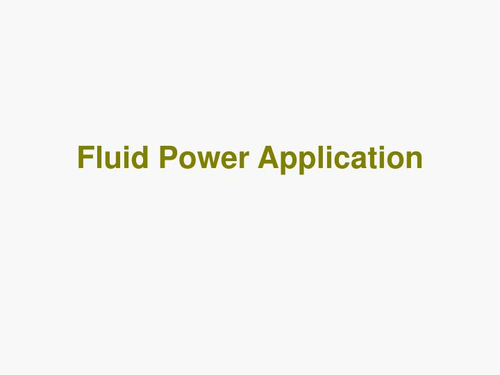 Fluid Power Application