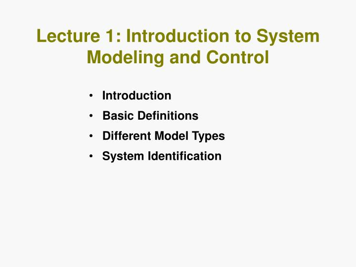 Lecture 1 introduction to system modeling and control
