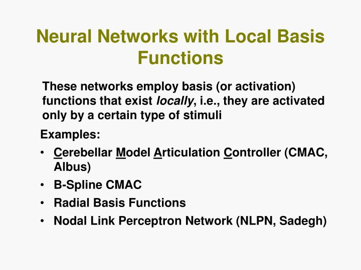 Neural Networks with Local Basis Functions