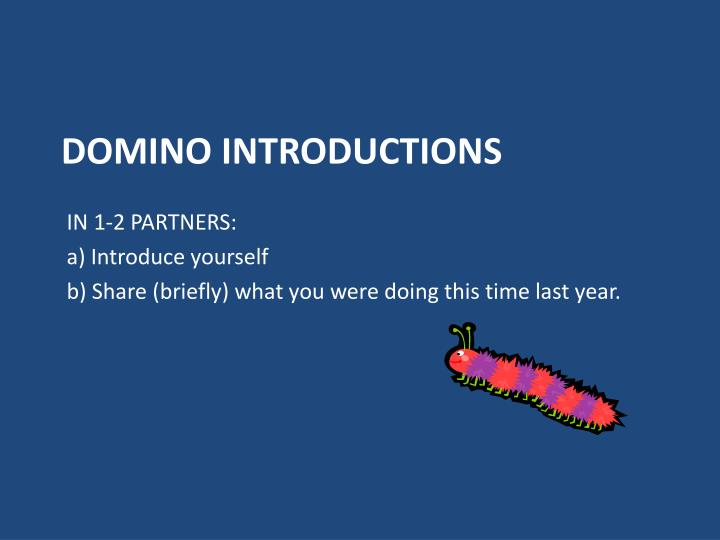 Domino introductions