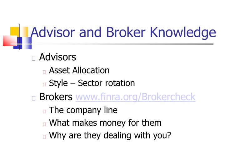 Advisor and Broker Knowledge