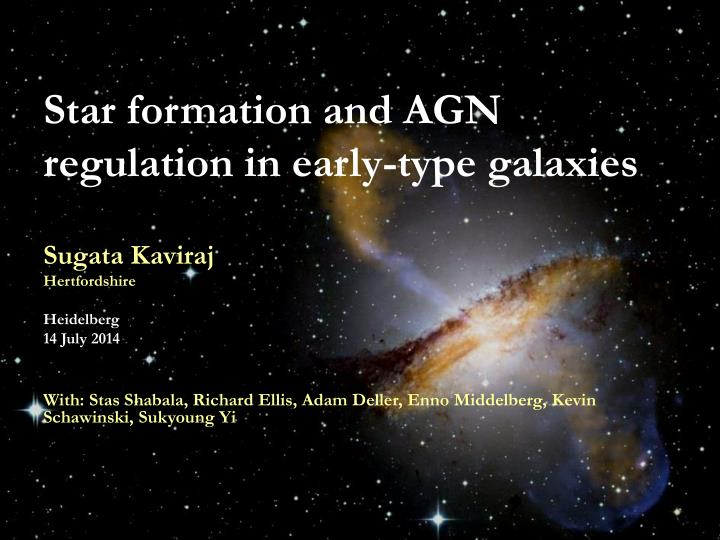 Star formation and agn regulation in early type galaxies