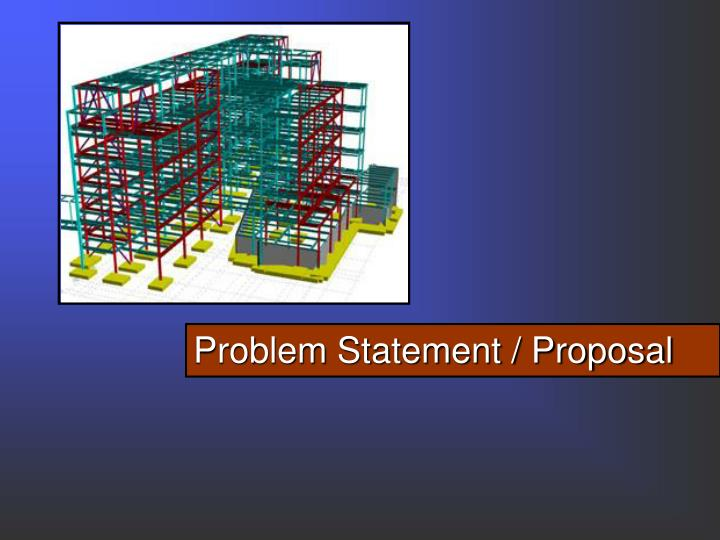 Problem Statement / Proposal