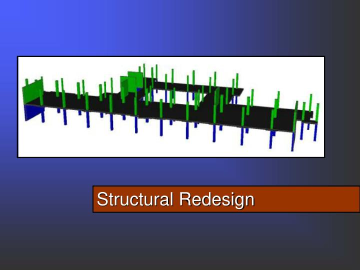 Structural Redesign