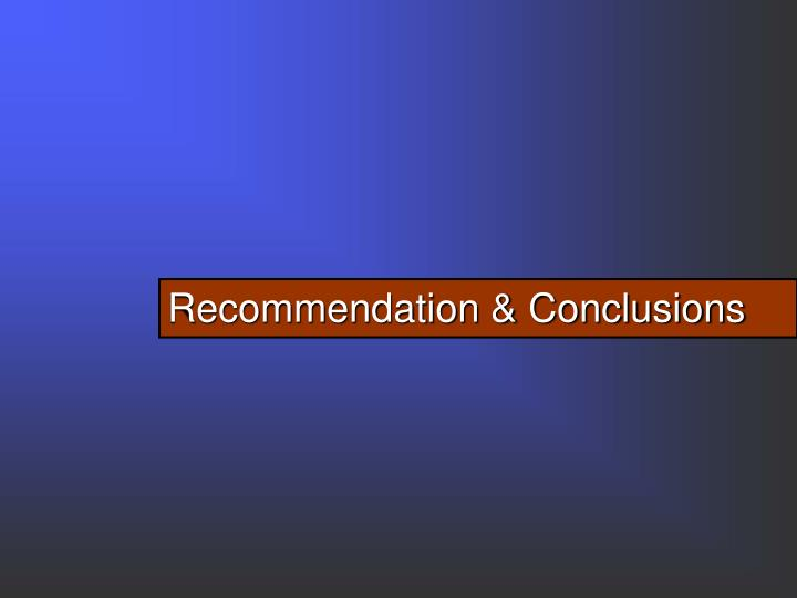 Recommendation & Conclusions