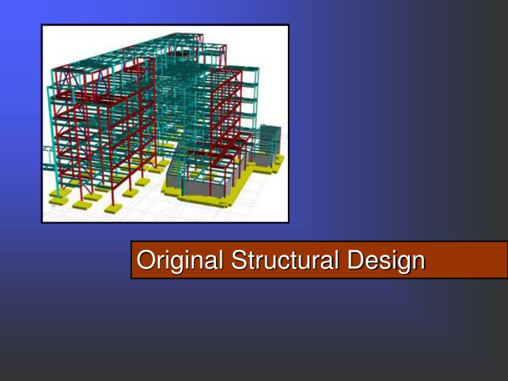 Original Structural Design