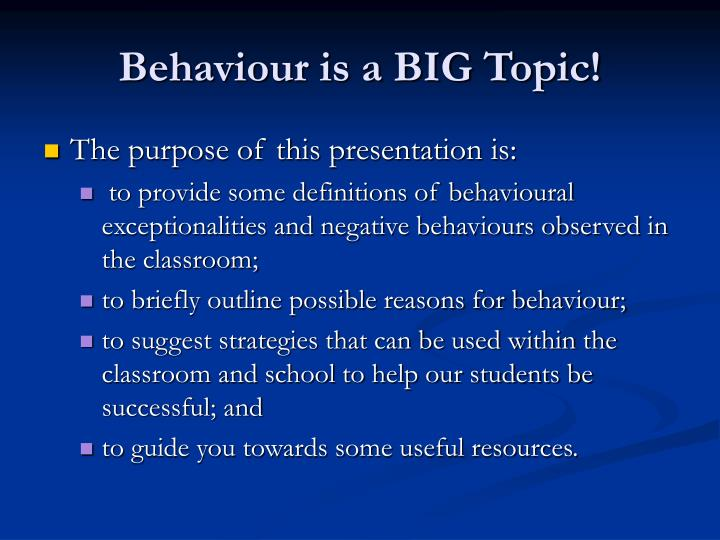 Behaviour is a big topic