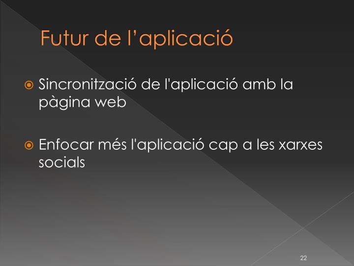 Futur de l'aplicació