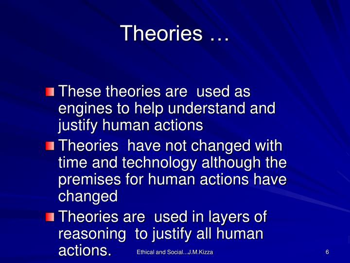 Theories …