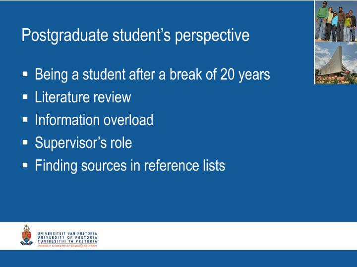 Postgraduate student's perspective