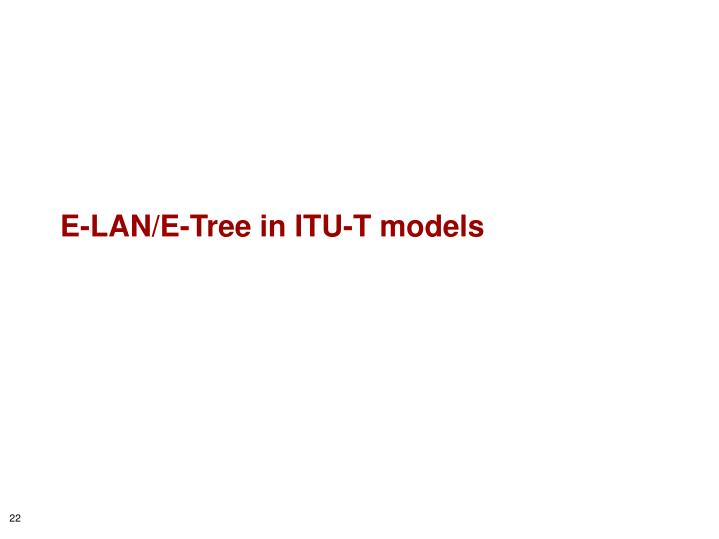 E-LAN/E-Tree in ITU-T models
