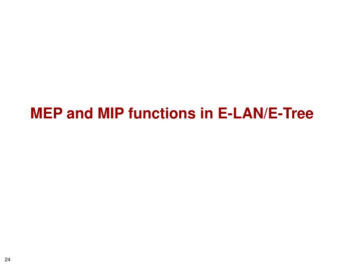 MEP and MIP functions in E-LAN/E-Tree
