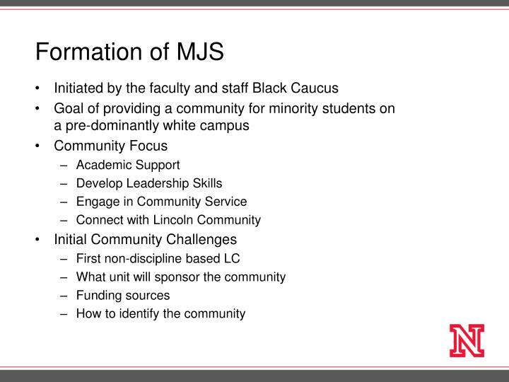 Formation of MJS