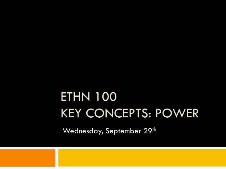 Ethn 100 key concepts power
