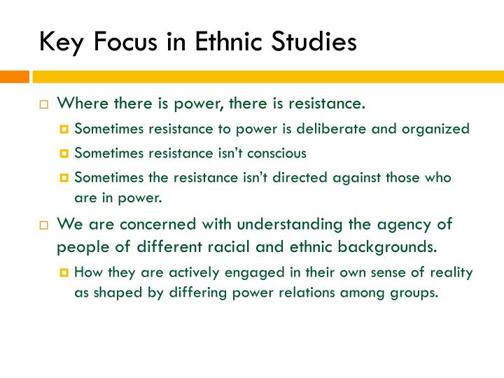 Key Focus in Ethnic Studies
