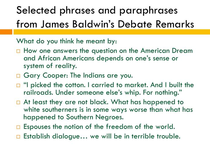 Selected phrases and paraphrases from James Baldwin's Debate Remarks