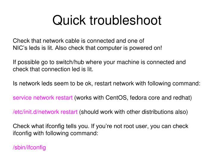 Quick troubleshoot