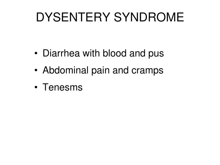 DYSENTERY SYNDROME