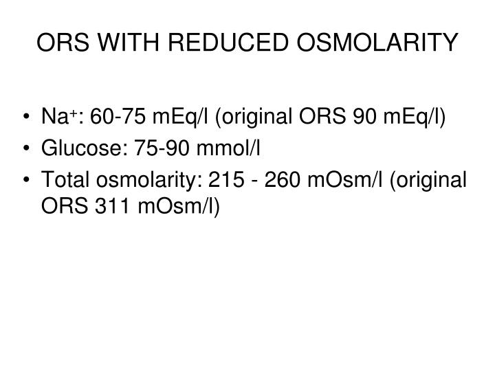 ORS WITH REDUCED OSMOLARITY