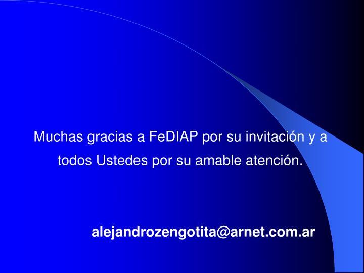Muchas gracias a FeDIAP por su invitación y a todos Ustedes por su amable atención.