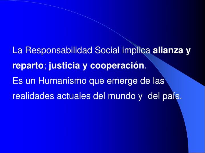 La Responsabilidad Social implica