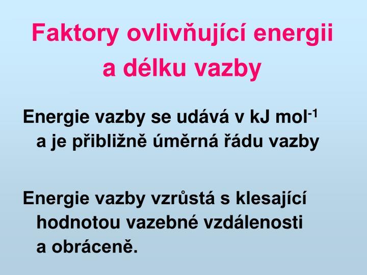 Faktory ovlivňující energii  a délku vazby