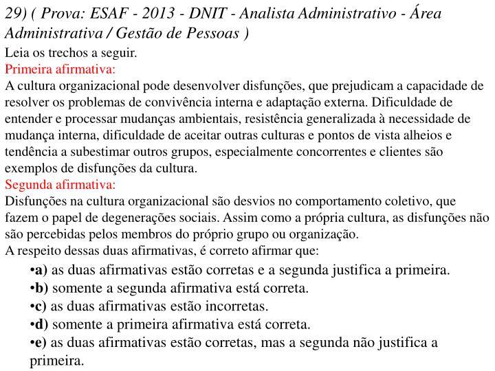 29) ( Prova: ESAF - 2013 - DNIT - Analista Administrativo - Área Administrativa / Gestão de Pessoas )
