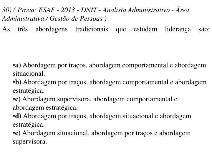 30) ( Prova: ESAF - 2013 - DNIT - Analista Administrativo - Área Administrativa / Gestão de Pessoas )