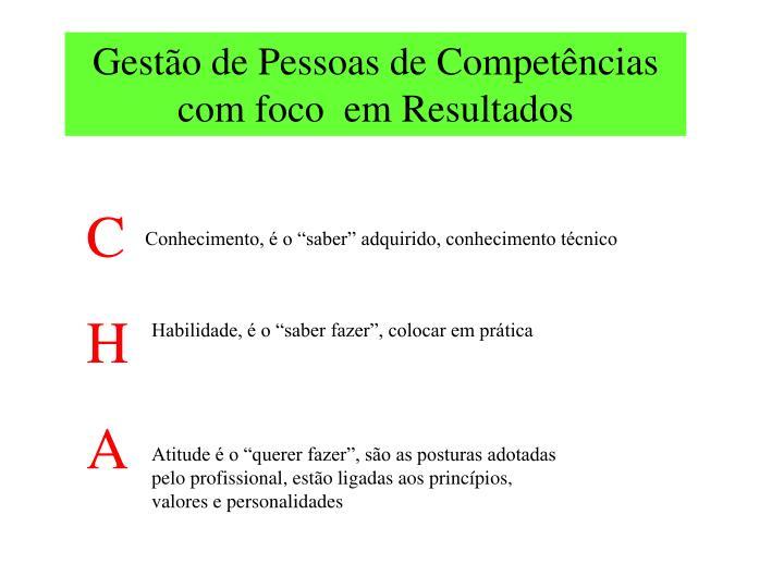 Gestão de Pessoas de Competências com foco  em Resultados