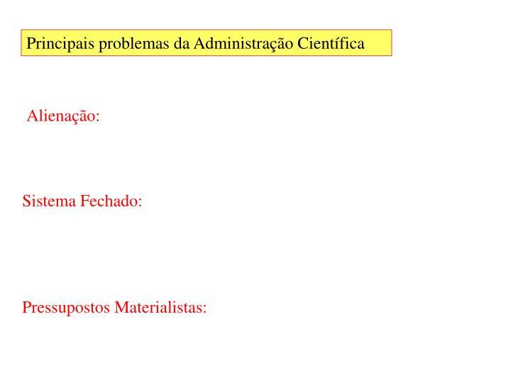 Principais problemas da Administração Científica
