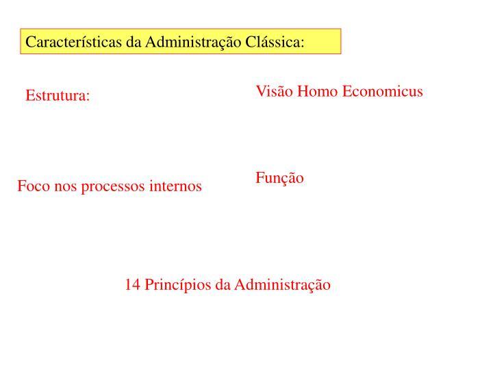 Características da Administração Clássica: