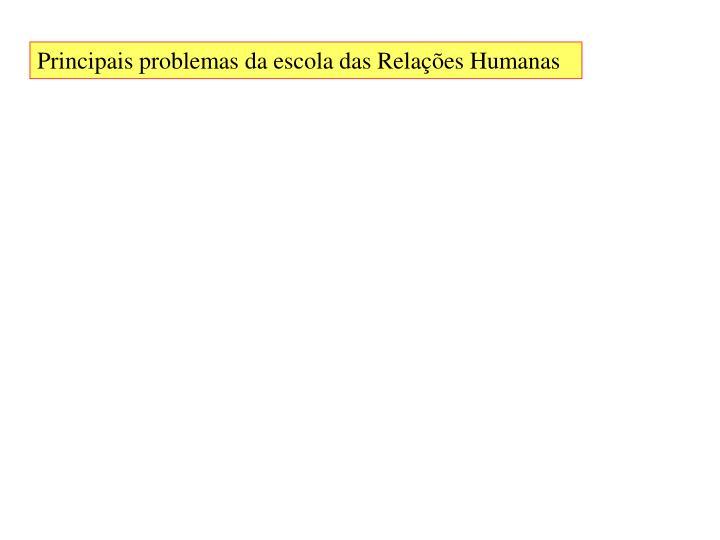 Principais problemas da escola das Relações Humanas