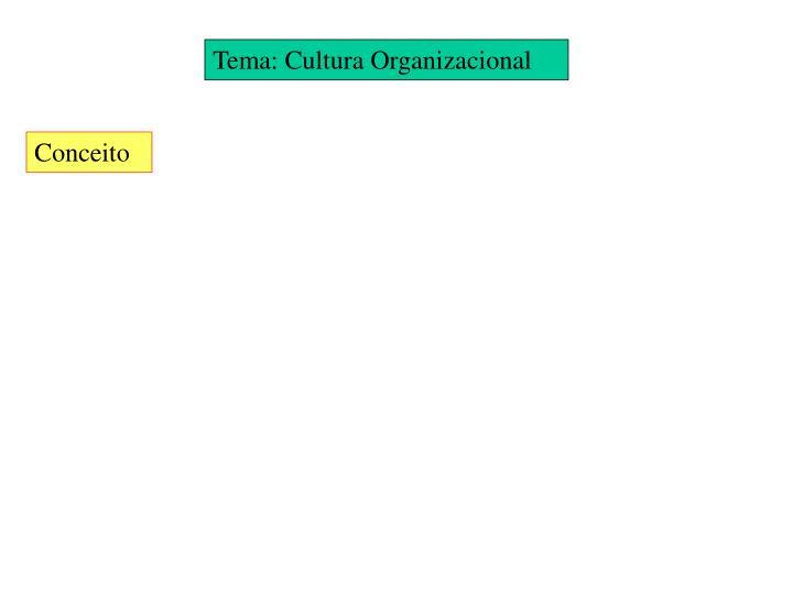 Tema: Cultura Organizacional