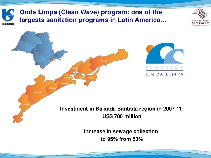 Onda Limpa (Clean Wave) program: one of the largests sanitation programs in Latin America…