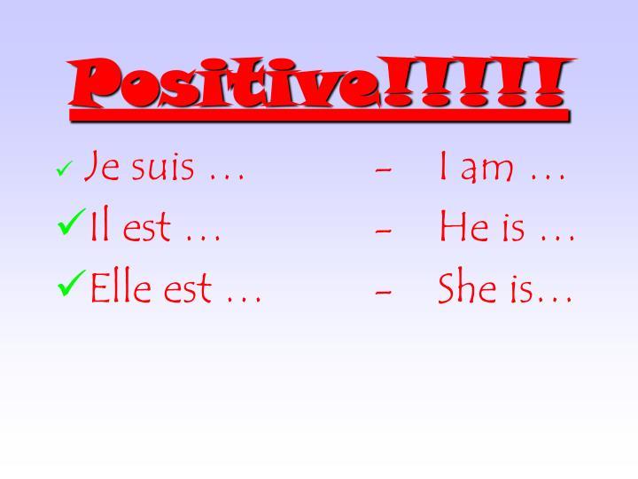Positive!!!!!