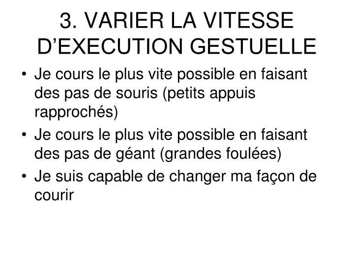 3. VARIER LA VITESSE D'EXECUTION GESTUELLE
