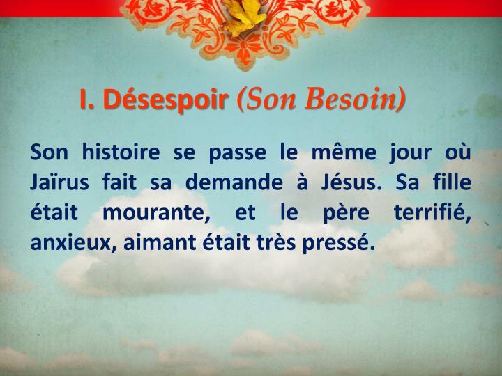 I. Désespoir