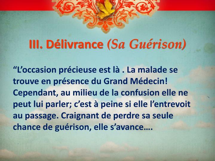 III. Délivrance