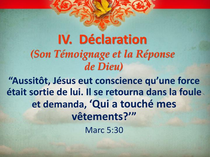 IV.  Déclaration