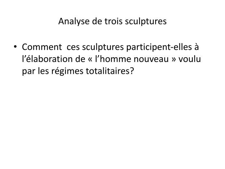 Analyse de trois sculptures