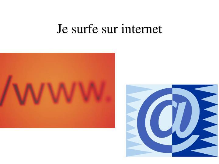 Je surfe sur internet