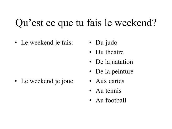 Le weekend je fais: