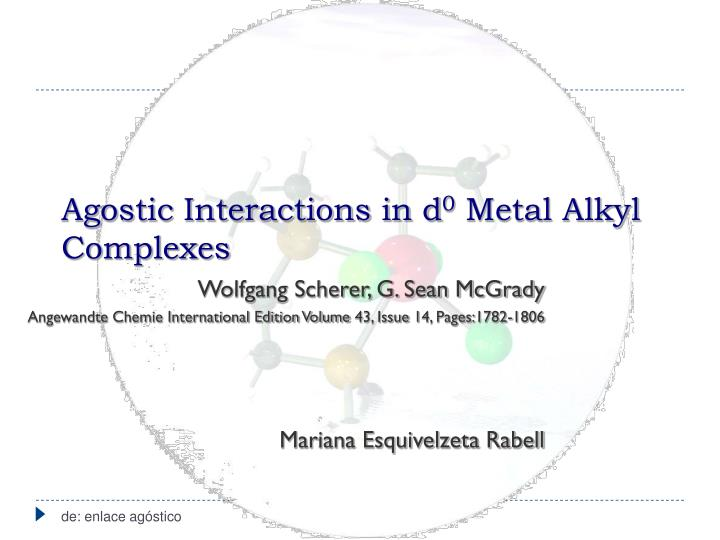 Agostic interactions in d 0 metal alkyl complexes