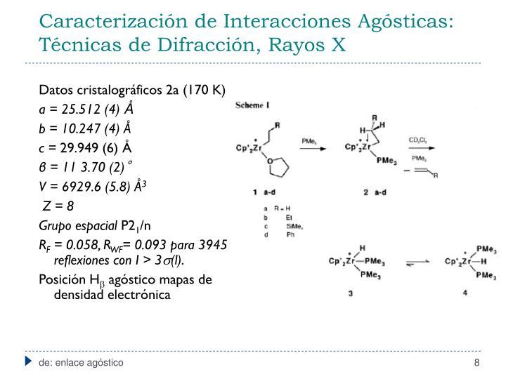 Caracterización de Interacciones Agósticas: Técnicas de Difracción, Rayos X