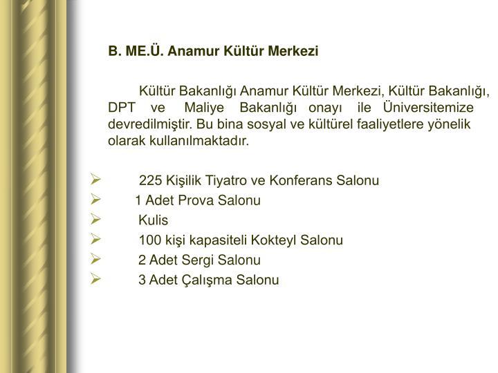B. ME.Ü. Anamur Kültür Merkezi